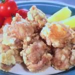 NHKきょうの料理ビギナーズは鶏の塩から揚げ・かじきのフリッターレシピ!
